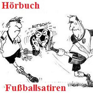 Hörbuch Fußballsatiren