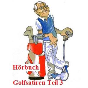Hörbuch Golfsatiren Teil 3